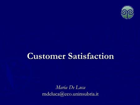 Customer Satisfaction Maria De Luca