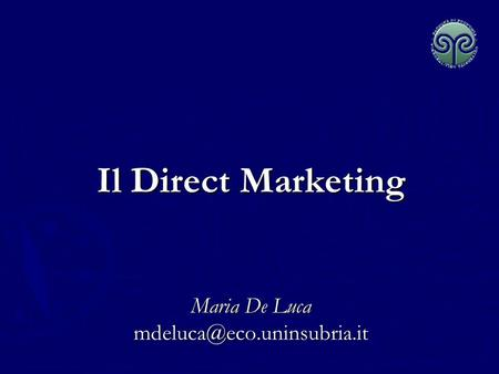 Il Direct Marketing Maria De Luca