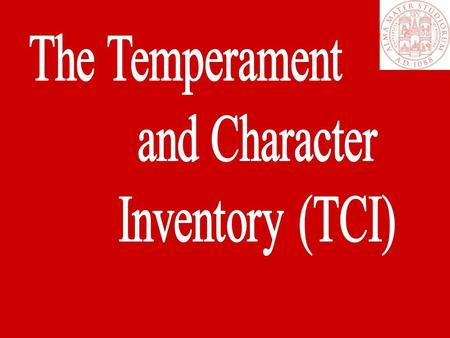 Temperament and Character Inventory (TCI) Test che valuta differenze individuali su sette dimensioni di base della Personalità normale e patologica.