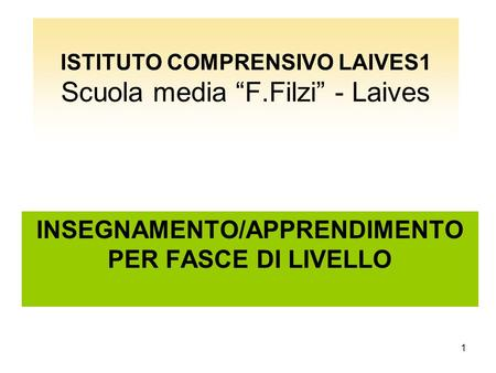"ISTITUTO COMPRENSIVO LAIVES1 Scuola media ""F.Filzi"" - Laives"
