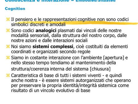 Conoscenza è interazione = Embodied/Situated Cognition