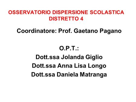 OSSERVATORIO DISPERSIONE SCOLASTICA DISTRETTO 4