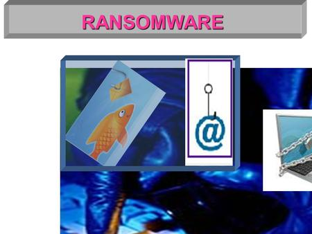 RANSOMWARE.