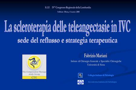 www.terapiacompressiva.it Scleroterapia teleangectasie IVC.