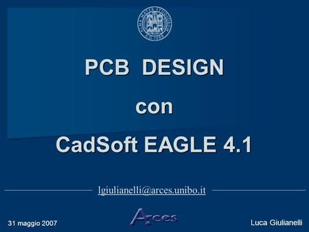 PCB DESIGN con CadSoft EAGLE 4.1