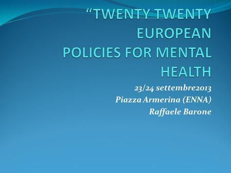 """TWENTY TWENTY EUROPEAN POLICIES FOR MENTAL HEALTH"