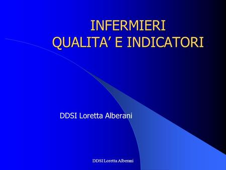INFERMIERI QUALITA' E INDICATORI