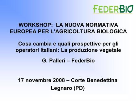 WORKSHOP: LA NUOVA NORMATIVA EUROPEA PER L'AGRICOLTURA BIOLOGICA