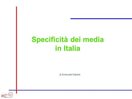 Specificità dei media in Italia di Emanuele Gabardi.
