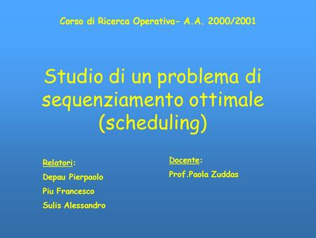 Studio di un problema di sequenziamento ottimale (scheduling)