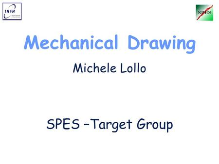 Mechanical Drawing Michele Lollo SPES –Target Group.