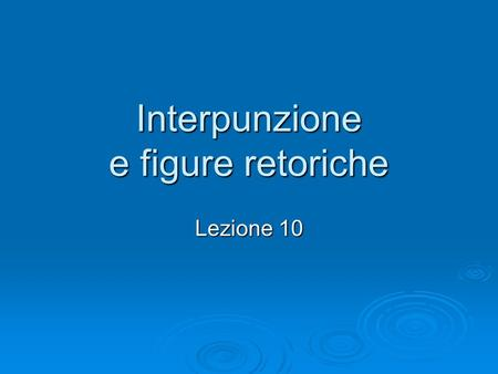 Interpunzione e figure retoriche