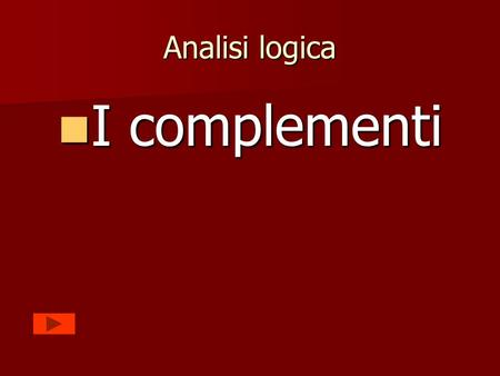 Analisi logica I complementi.