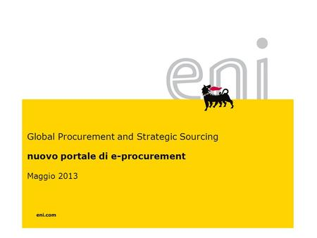 Global Procurement and Strategic Sourcing nuovo portale di e-procurement Maggio 2013.