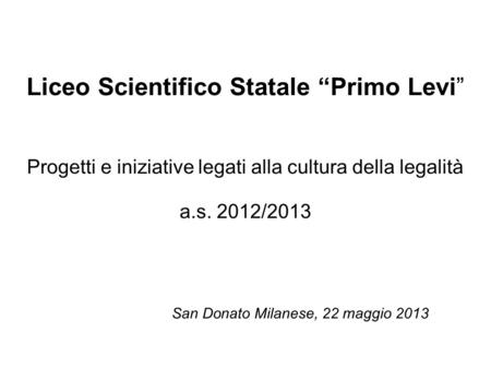 "Liceo Scientifico Statale ""Primo Levi"""