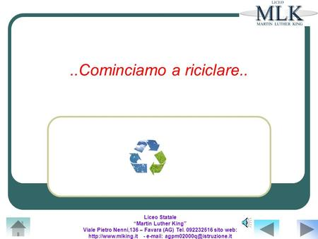 Liceo Statale Martin Luther King Viale Pietro Nenni,136 – Favara (AG) Tel. 092232516 sito web:  -