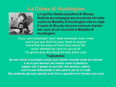 1 La Còrea di Huntington If you can't remember how I died remember how I lived and if you can find it in your heart to forgive know that the piece of brain.