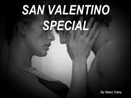 SAN VALENTINO SPECIAL By Macc Dany.