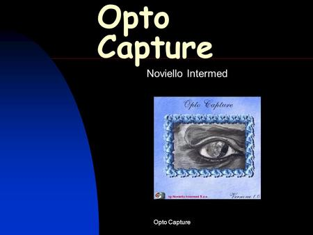 Opto Capture Noviello Intermed Opto Capture.