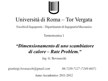 """Dimensionamento di uno scambiatore di calore – Rate Problem."""