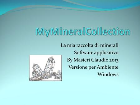 MyMineralCollection La mia raccolta di minerali Software applicativo