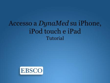 Accesso a DynaMed su iPhone, iPod touch e iPad Tutorial