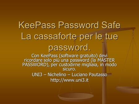 KeePass Password Safe La cassaforte per le tue password. Con KeePass (software gratuito) devi ricordare solo più una password (la MASTER PASSWORD), per.