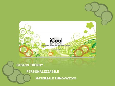 DESIGN TRENDY MATERIALE INNOVATIVO PERSONALIZZABILE.