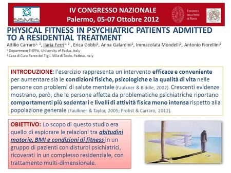PHYSICAL FITNESS IN PSYCHIATRIC PATIENTS ADMITTED TO A RESIDENTIAL TREATMENT Attilio Carraro 1, 2, Ilaria Ferri 1, 2, Erica Gobbi 1, Anna Galardini 2,