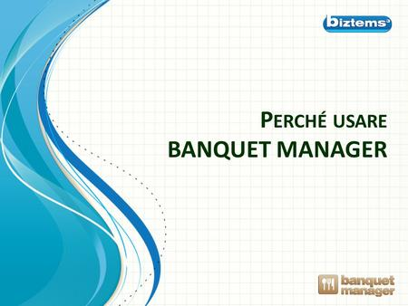 Perché usare BANQUET MANAGER