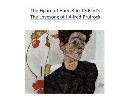 The Figure of Hamlet in T.S.Eliots The Lovesong of J.Alfred Prufrock.