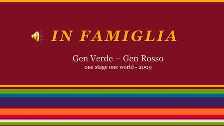 Gen Verde – Gen Rosso one stage one world