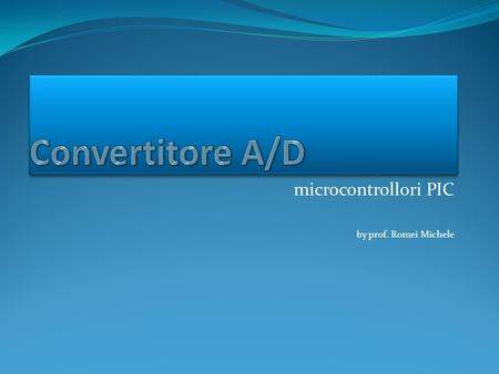 microcontrollori PIC by prof. Romei Michele