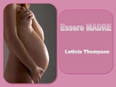 Essere MADRE Letícia Thompson.