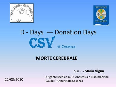 CSV di Cosenza D - Days Donation Days MORTE CEREBRALE 22/03/2010