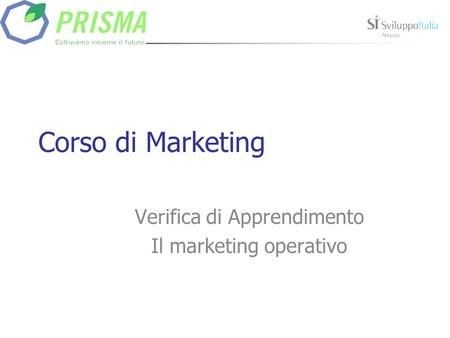 Corso di Marketing Verifica di Apprendimento Il marketing operativo.