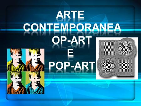 Arte Contemporanea Op-art E Pop-art.