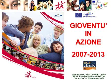 Decision No 1714/2006/EC of the European Parliament and of the Council of 15 November 2006 GIOVENTU IN AZIONE 2007-2013.