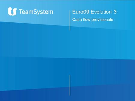 Euro09 Evolution 3 Cash flow previsionale.