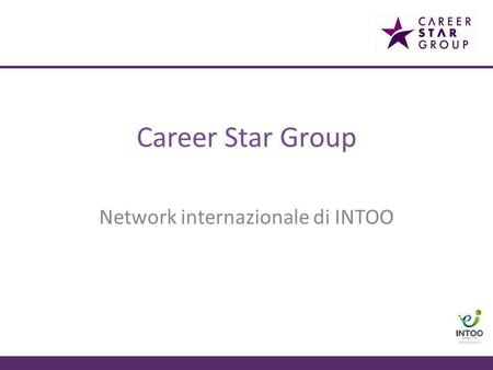 Career Star Group Network internazionale di INTOO.