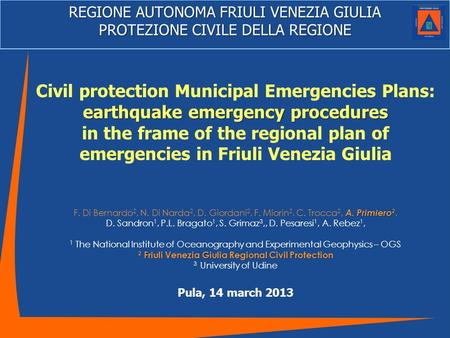 REGIONE AUTONOMA FRIULI VENEZIA GIULIA PROTEZIONE CIVILE DELLA REGIONE earthquake emergency procedures Civil protection Municipal Emergencies Plans: earthquake.