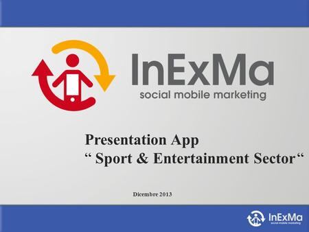 Presentation App Sport & Entertainment Sector Dicembre 2013.