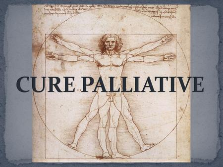 CURE PALLIATIVE.