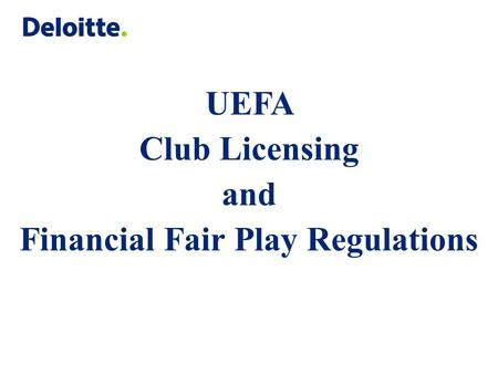 UEFA Club Licensing and Financial Fair Play Regulations.