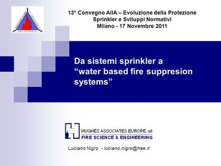 "Da sistemi sprinkler a ""water based fire suppresion systems"""