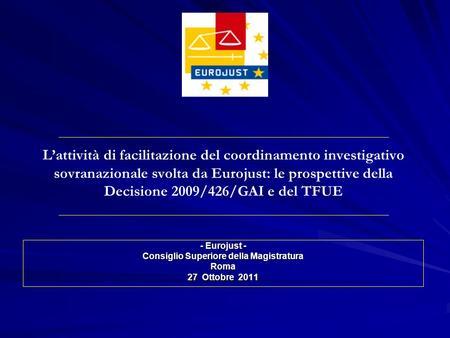 Cooperazione giudiziaria penale prima e dopo il trattato for Consiglio superiore della magistratura