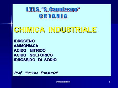 "CHIMICA INDUSTRIALE I.T.I.S. ""S. Cannizzaro"" C A T A N I A"