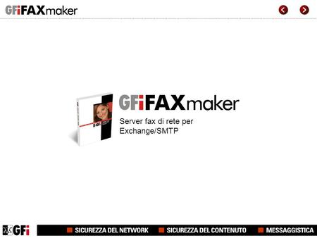 Server fax di rete per Exchange/SMTP. GFI FAXmaker for Exchange/SMTP GFI FAXmaker for Exchange/SMTP è il server fax di rete leader. Si integra con Exchange.