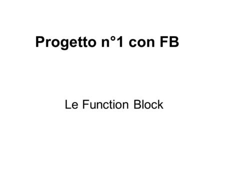 Progetto n°1 con FB Le Function Block.