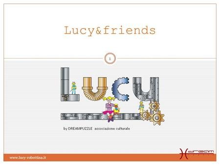 Lucy&friends www.lucy-robottina.it.